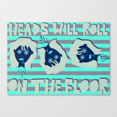 Off with their heads! Canvas Print