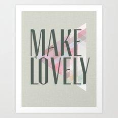 Make Lovely // Stone Art Print