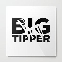 Big Tipper Metal Print