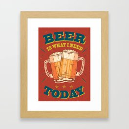 Beer is what i need today, vintage poster, red Framed Art Print