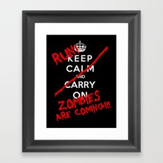 Keep Calm And Run Zombies Are Coming Framed Art Print