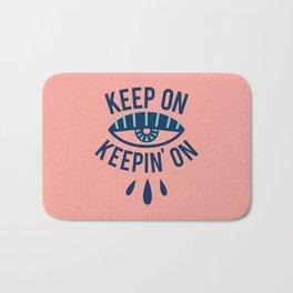 Keep On Keepin' On Bath Mat