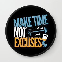 Make Time Not Excuses - Workout Motivation Gift Wall Clock
