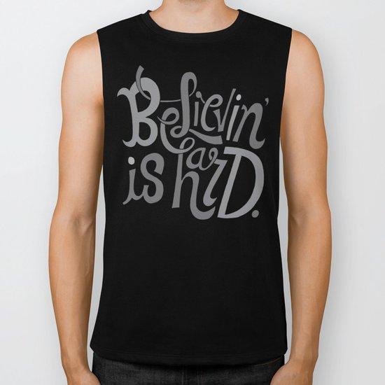 Believin' is Hard. Biker Tank