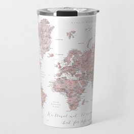 We travel not to escape life, dusty pink and grey watercolor world map Travel Mug