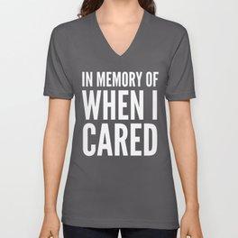 IN MEMORY OF WHEN I CARED (Black & White) Unisex V-Neck