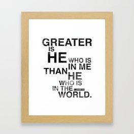 Greater is He Framed Art Print