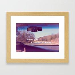 wander often. wonder always. Framed Art Print