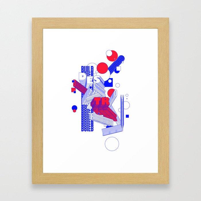build & destroy Framed Art Print