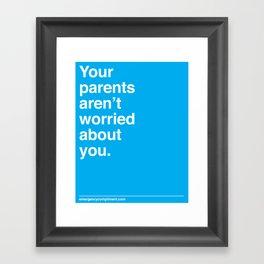 They Aren't Worried Framed Art Print