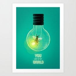You Light Up My World Art Print