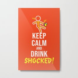 Drink Shocked Metal Print