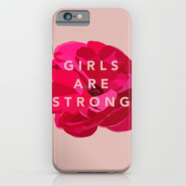 Girls are strong iPhone Case