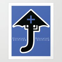 Elevated.Educated. Art Print