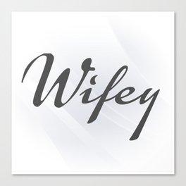 Wifey [On White] Canvas Print