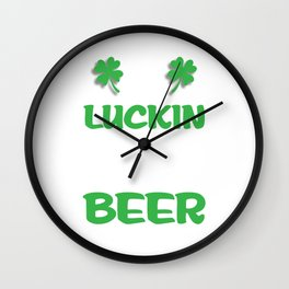 Luckin Fove Beer Raunchy St. Patrick's Day T-Shirt Wall Clock
