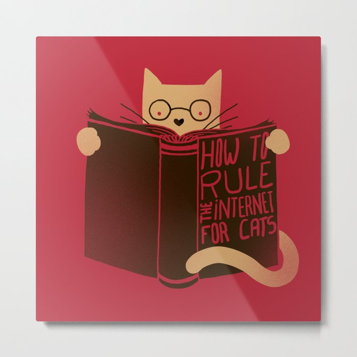 How to Rule the Internet (for cats) Metal Print