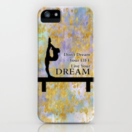 Don't Dream Your Life Live Your Dream in Golden Flakes-Gymnastics Design iPhone Case