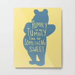 Rumbly in my Tumbly Time for Something Sweet - Winnie the Pooh inspired Print Metal Print