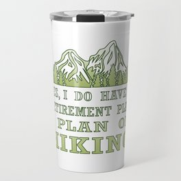 Plan on hiking Travel Mug
