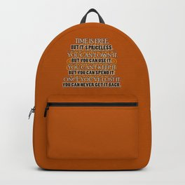 Time is Free, But it is Precious Backpack