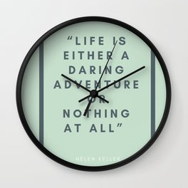 Life is Either A Daring Adventure Or Nothing At All - Helen Keller Wall Clock