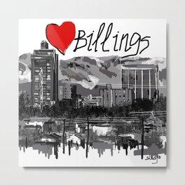 I love Billings Metal Print
