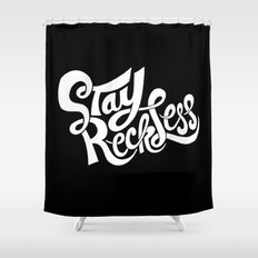 Stay Reckless Shower Curtain