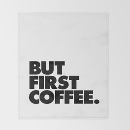 But First Coffee black-white typographic poster design modern home decor canvas wall art Throw Blanket