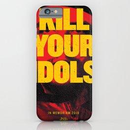 KILL YOUR IDOLS iPhone Case