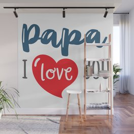 Papa I Love you Wall Mural