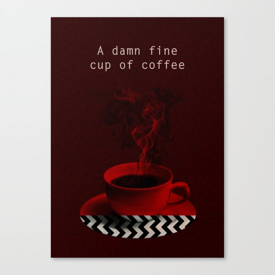 """""""Twin Peaks"""" - A damn fine cup of coffee Canvas Print"""