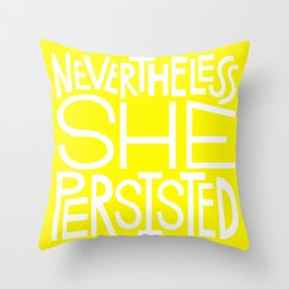 She Persisted. Throw Pillow