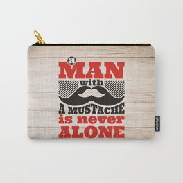 A man with a mustache is never alone Carry-All Pouch
