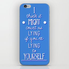 "What If ""I think it counts as lying if you're lying to yourself"" iPhone Skin"