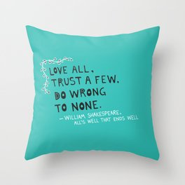 William Shakespeare Love All Quote Throw Pillow