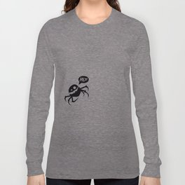 Spider Hey ! Long Sleeve T-shirt