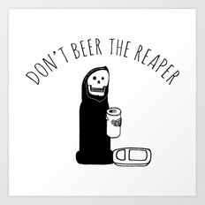 Don't Beer the Reaper Art Print
