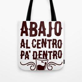 ARRIBA ABAJO AL CENTRO PA_ DENTRO T-SHIRT Tote Bag