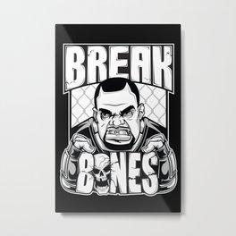 Break Bones Metal Print