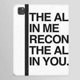 The Alien in Me Recognizes the Alien In You. iPad Folio Case