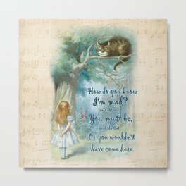 Colorful Alice In Wonderland Quote - How Do You Know I'm Mad Metal Print