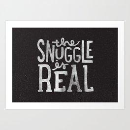 Snuggle is real - black Art Print