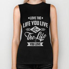 Love The Life - Motivation Biker Tank