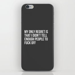 My Only Regret Is iPhone Skin