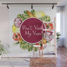 Don't Yuck my Yum! Wall Mural