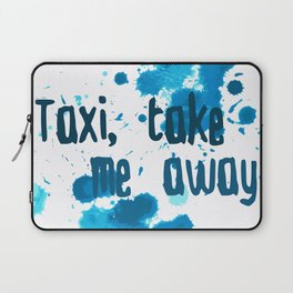 Taxi, Take Me Away Laptop Sleeve