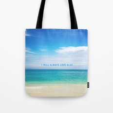 I Will Always Love Blue. Tote Bag
