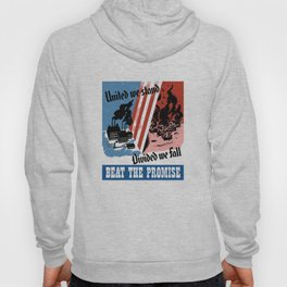 United We Stand Divided We Fall -- WWII Hoody