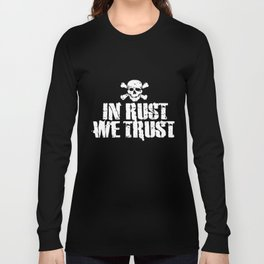 In rust we trust rod hot Long Sleeve T-shirt